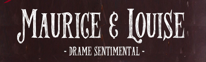 Maurice & Louise, drame sentimental